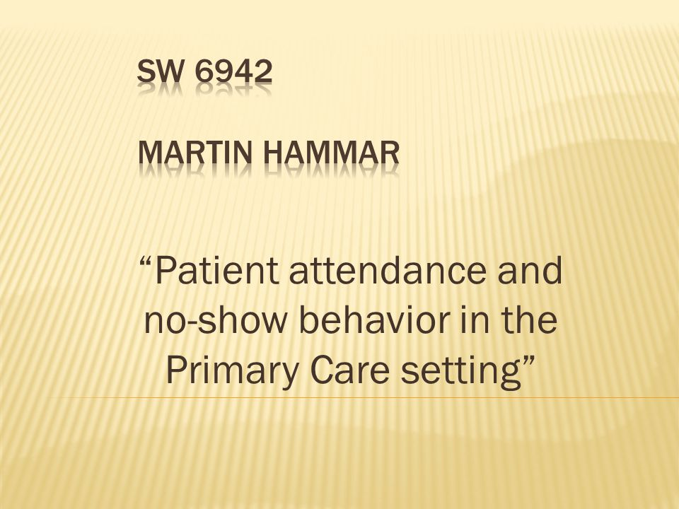 """""""Patient attendance and no-show behavior in the Primary Care setting"""""""