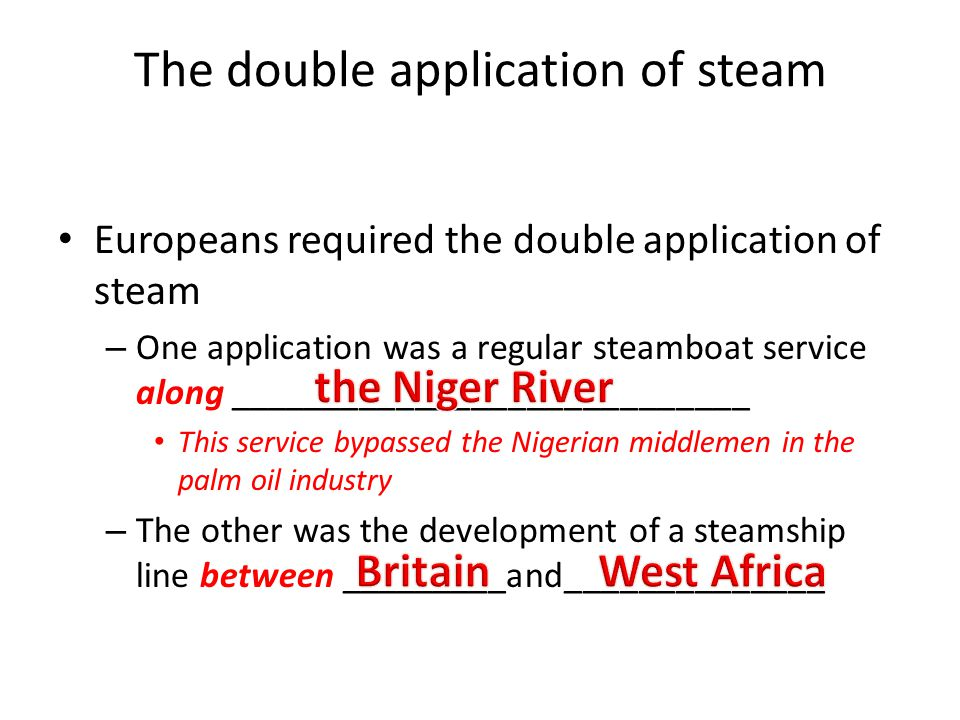 The double application of steam Europeans required the double application of steam – One application was a regular steamboat service along ___________