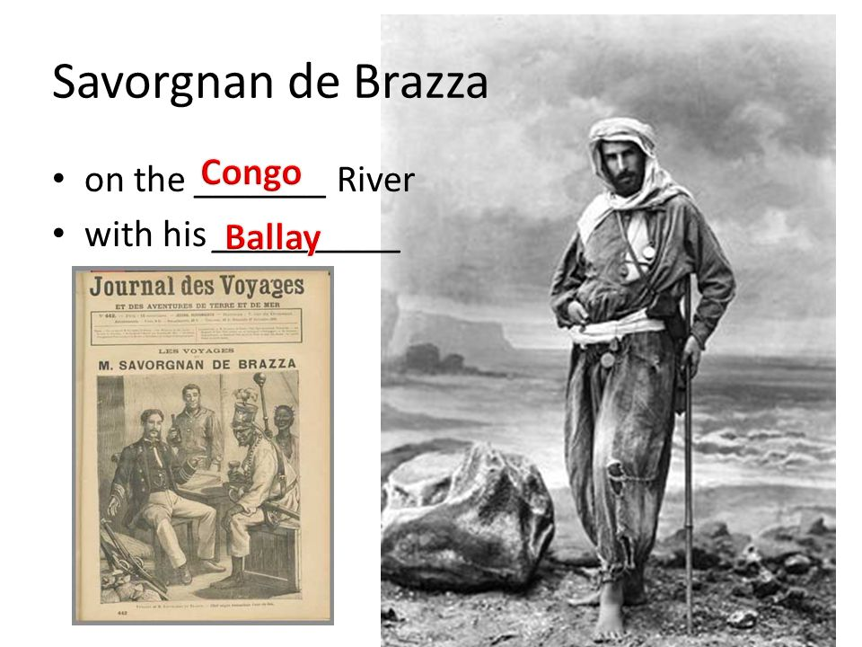 Savorgnan de Brazza on the _______ River with his __________