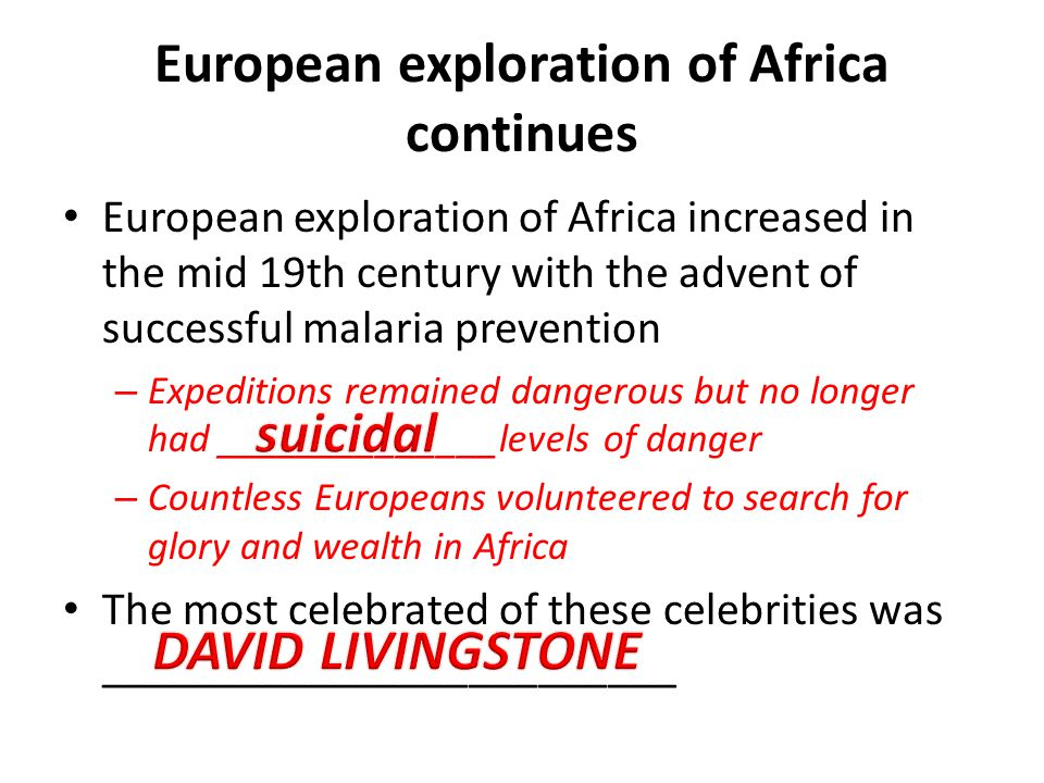 European exploration of Africa continues European exploration of Africa increased in the mid 19th century with the advent of successful malaria preven