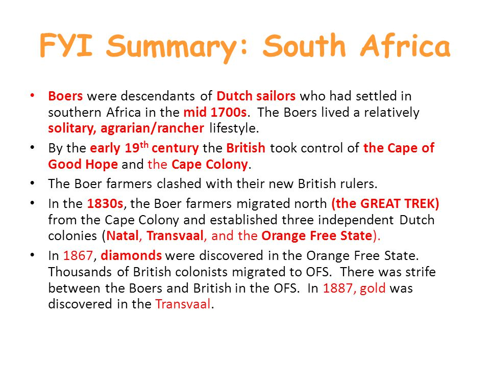 FYI Summary: South Africa Boers were descendants of Dutch sailors who had settled in southern Africa in the mid 1700s.