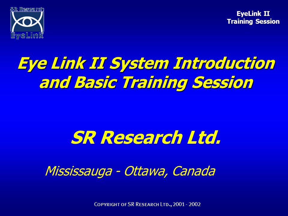EyeLink II Training Session Copyright of SR Research Ltd., 2001 - 2002 Data Viewer