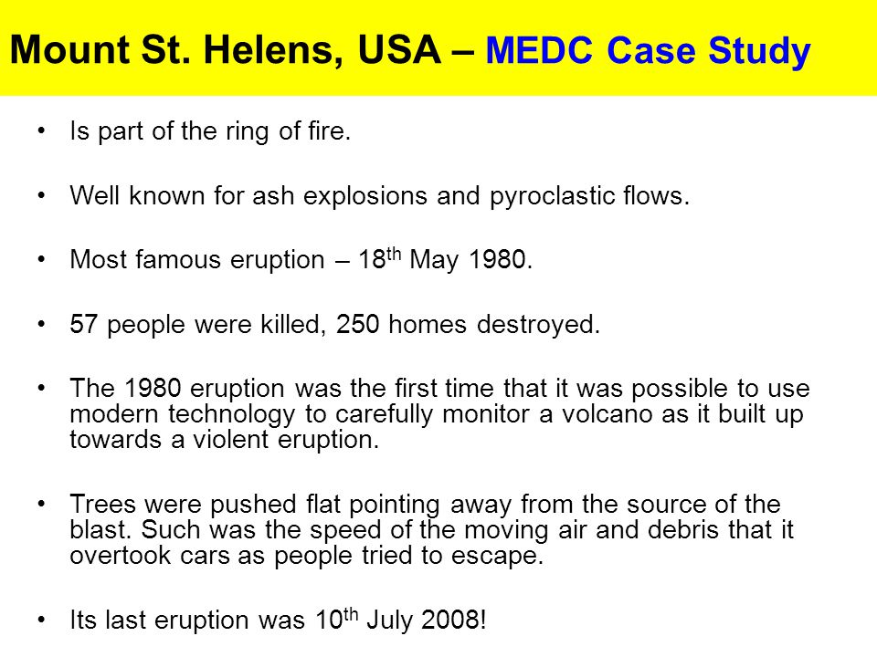 Mount St.Helens, USA – MEDC Case Study Is part of the ring of fire.