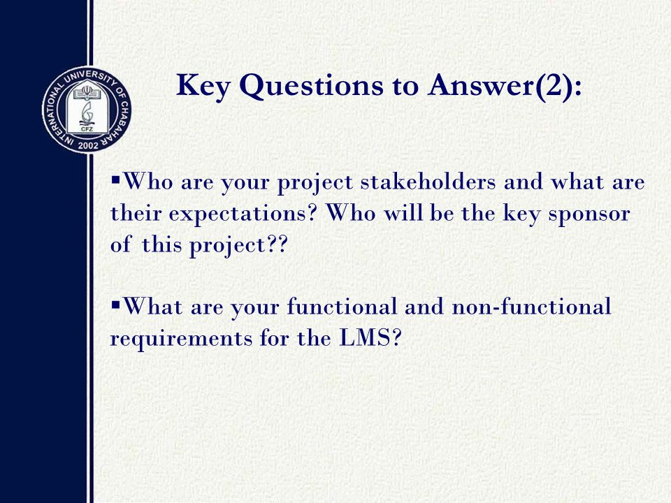  Who are your project stakeholders and what are their expectations.