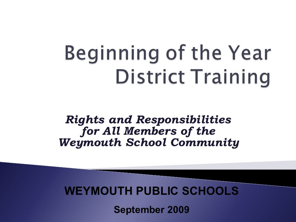 Rights and Responsibilities for All Members of the Weymouth School Community WEYMOUTH PUBLIC SCHOOLS September 2009
