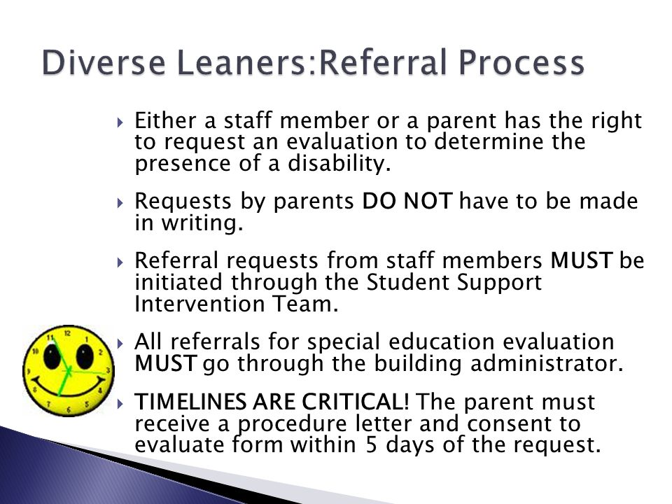  Either a staff member or a parent has the right to request an evaluation to determine the presence of a disability.
