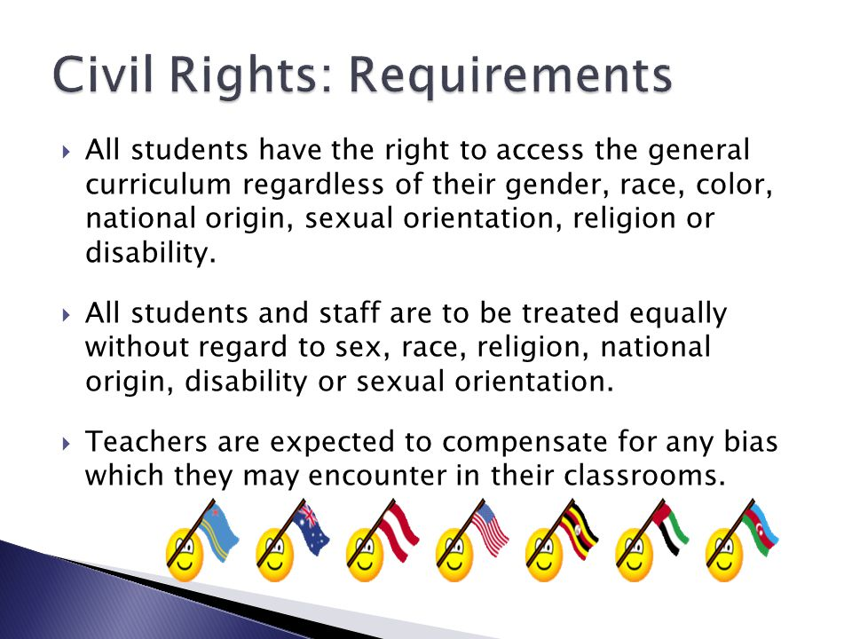  All students have the right to access the general curriculum regardless of their gender, race, color, national origin, sexual orientation, religion or disability.