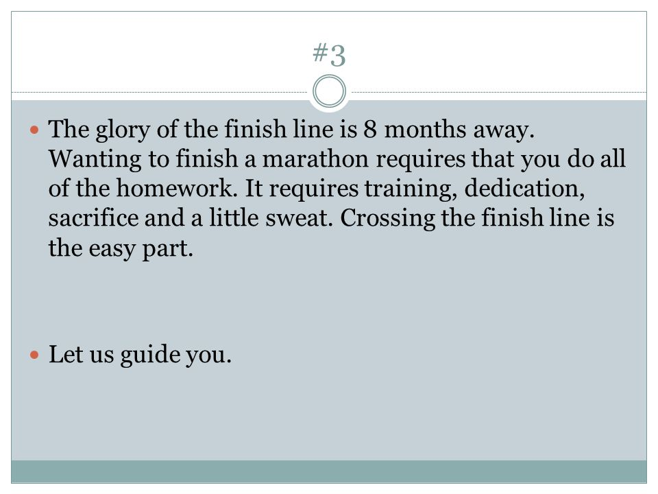 #3 The glory of the finish line is 8 months away.