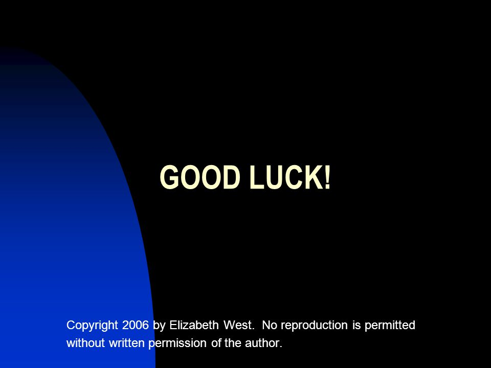 GOOD LUCK. Copyright 2006 by Elizabeth West.