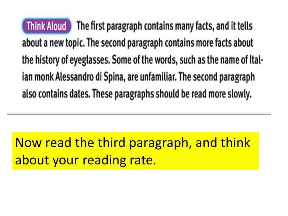 Now read the third paragraph, and think about your reading rate.