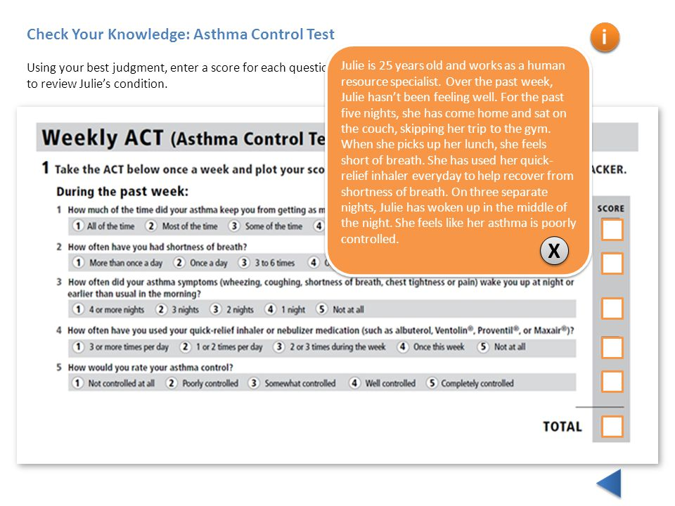 Check Your Knowledge: Asthma Control Test Using your best judgment, enter a score for each question and total her score.