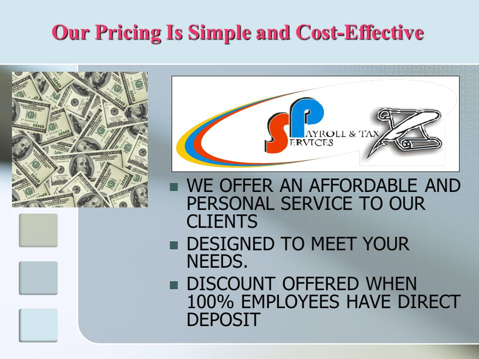 WE OFFER AN AFFORDABLE AND PERSONAL SERVICE TO OUR CLIENTS DESIGNED TO MEET YOUR NEEDS.