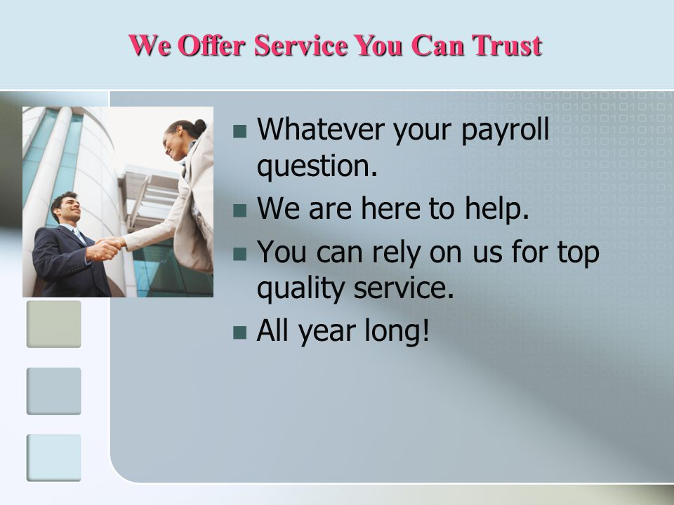 Whatever your payroll question. We are here to help.
