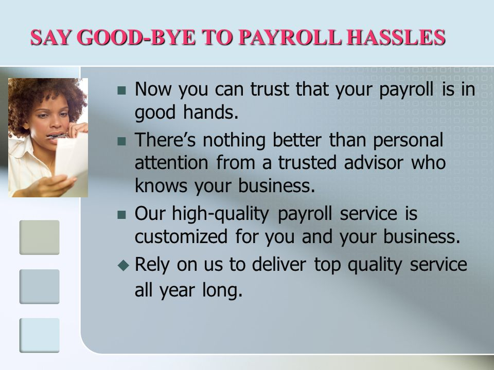 Now you can trust that your payroll is in good hands.