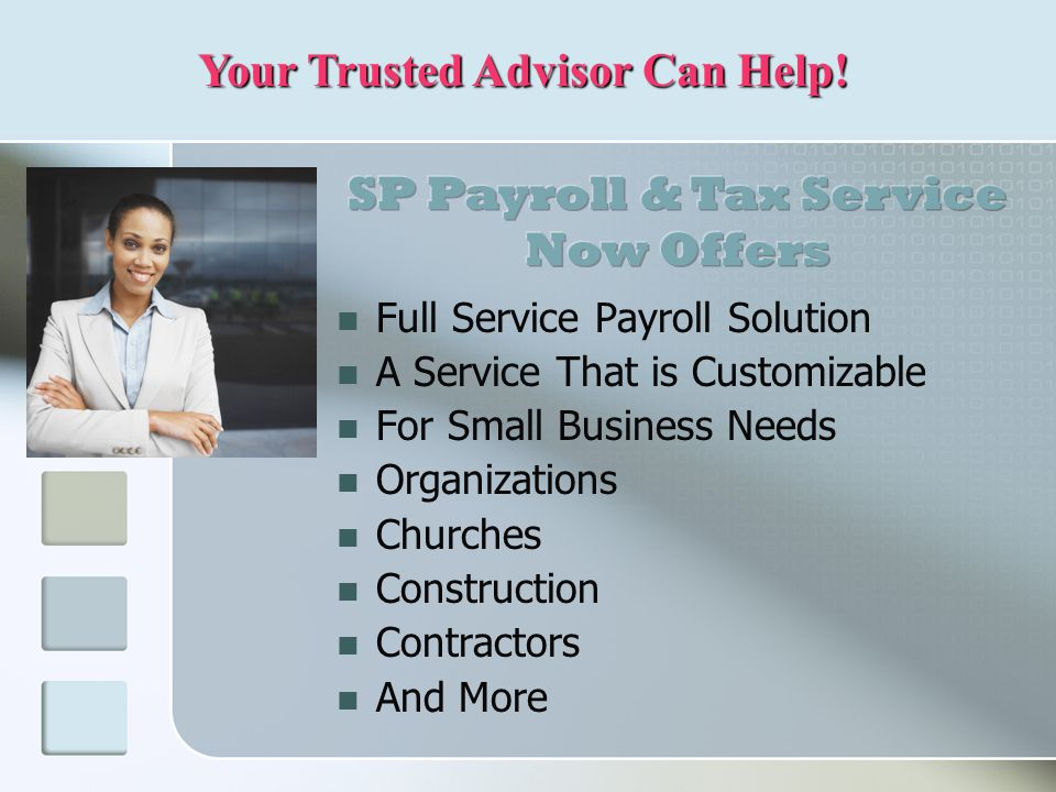 Full Service Payroll Solution A Service That is Customizable For Small Business Needs Organizations Churches Construction Contractors And More Your Trusted Advisor Can Help!