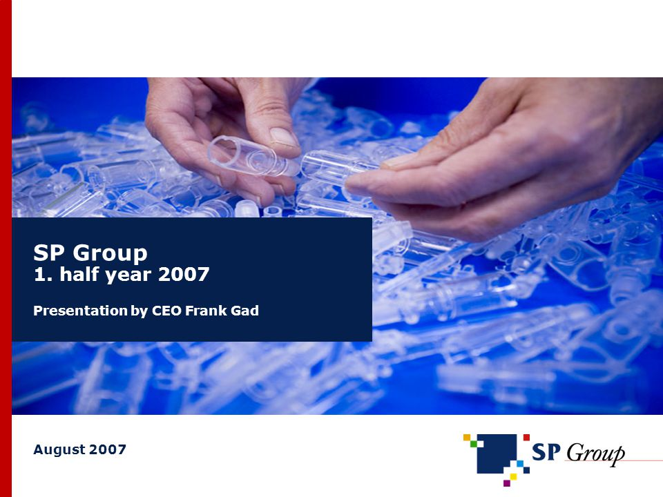 22 Presentation August 2007 / SP Group RATIONALISATION OF DANISH PRODUCTION (2) Polen Poland Denmark Negotiations concerning the close- down of Sønderborg Production transferred to Juelsminde, Stoholm and Poland in H2 2007 Transfer in close co-operation with the customers 50 jobs affected Close-down will strengthen SP Moulding's earnings as of 2008 Restructuring costs included in new outlook for 2007 Production transfer to Stoholm, Juelsminde and Poland