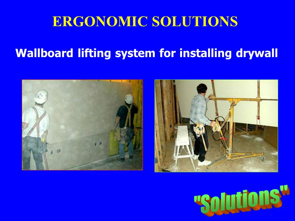 Wallboard lifting system for installing drywall ERGONOMIC SOLUTIONS