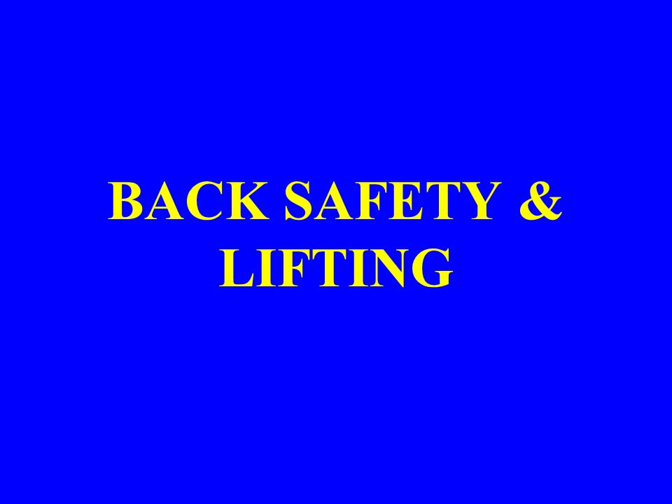 BACK SAFETY & LIFTING