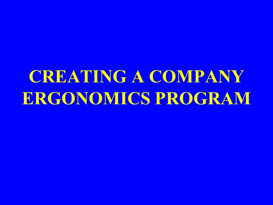 CREATING A COMPANY ERGONOMICS PROGRAM