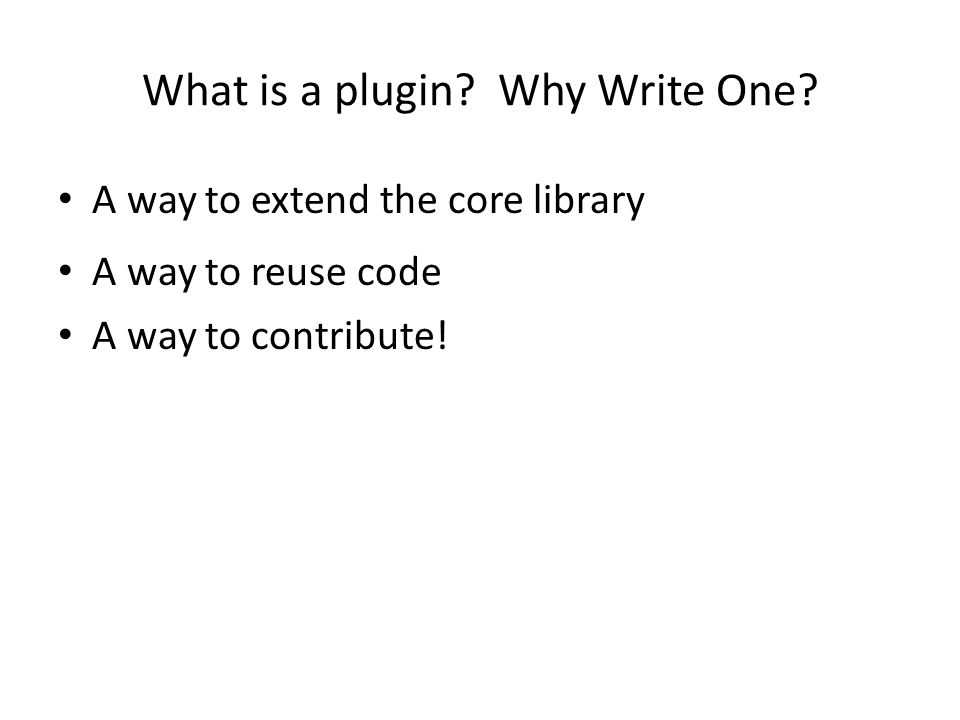 What is a plugin. Why Write One.
