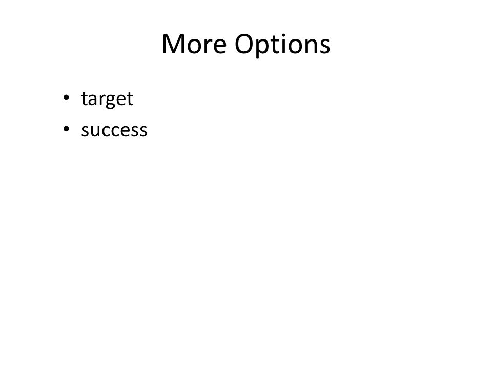 More Options target success