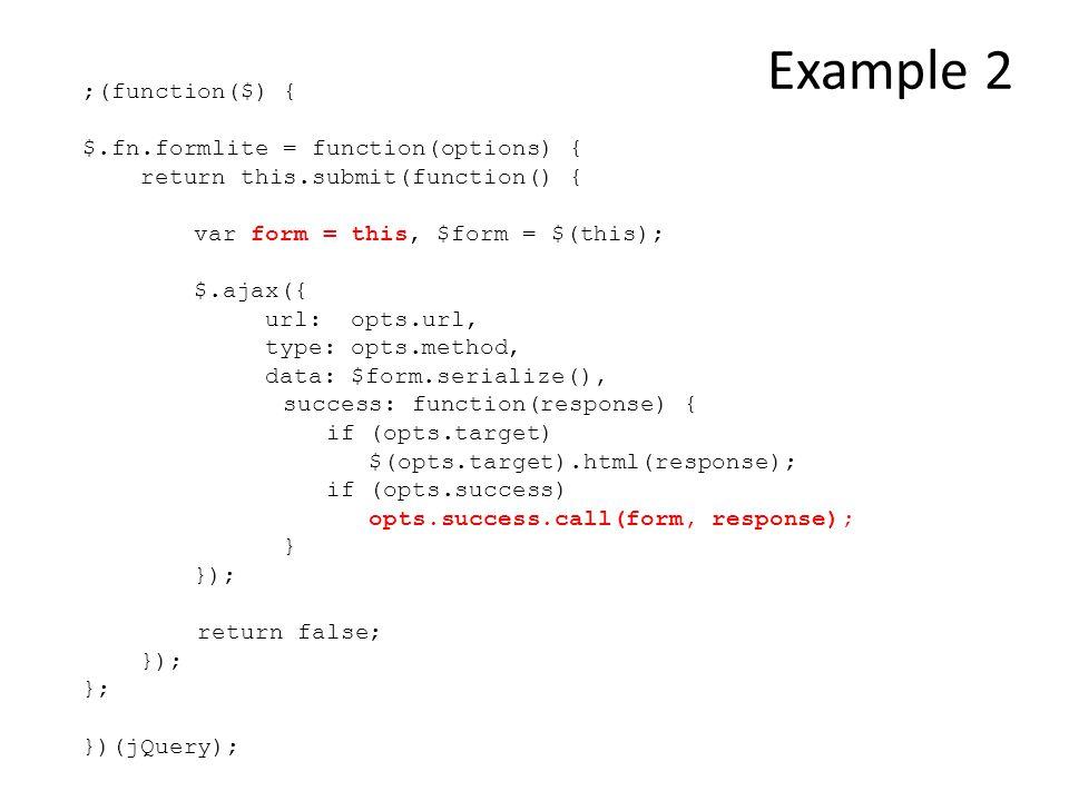;(function($) { $.fn.formlite = function(options) { return this.submit(function() { var form = this, $form = $(this); $.ajax({ url: opts.url, type: op