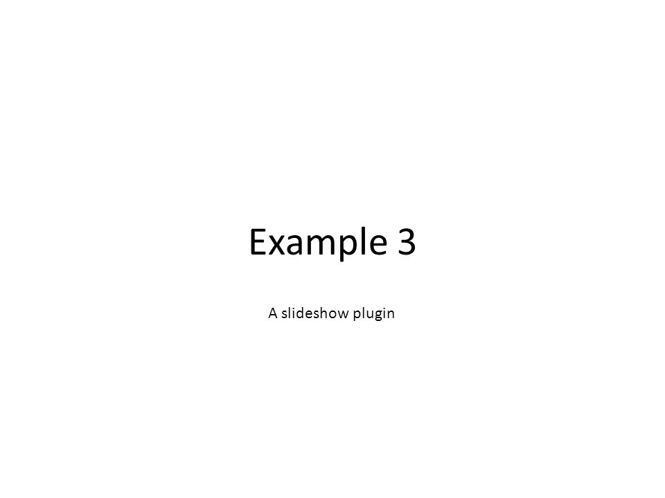 Example 3 A slideshow plugin