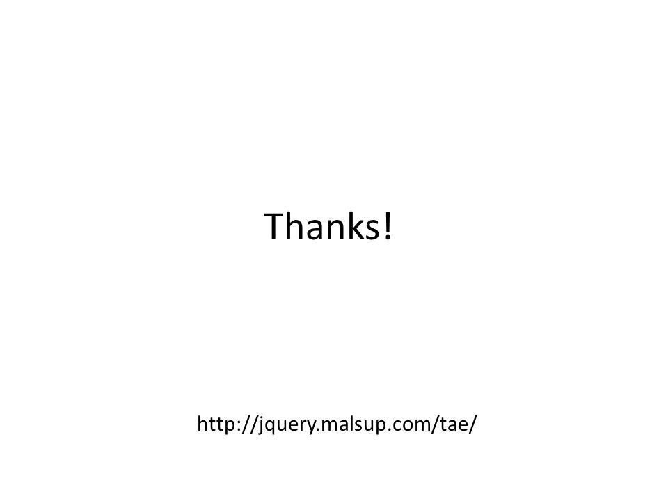 Thanks! http://jquery.malsup.com/tae/