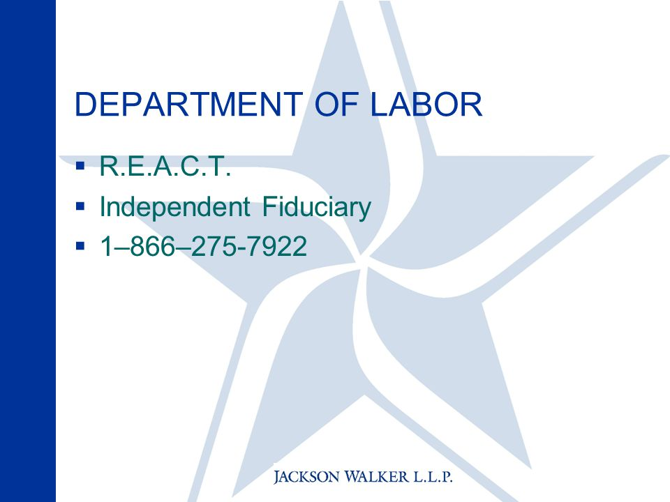 DEPARTMENT OF LABOR  R.E.A.C.T.  Independent Fiduciary  1–866–