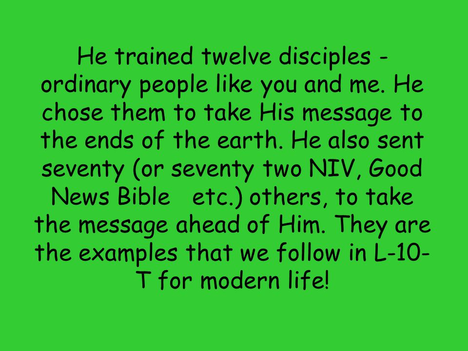 Read Luke 10: 1-9 1 After this the Lord appointed seventy-two others and sent them two by two ahead of him to every town and place where he was about to go.