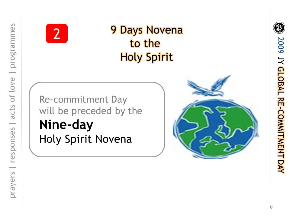 6 Re-commitment Day will be preceded by the Nine-day Holy Spirit Novena 2 prayers | responses | acts of love | programmes