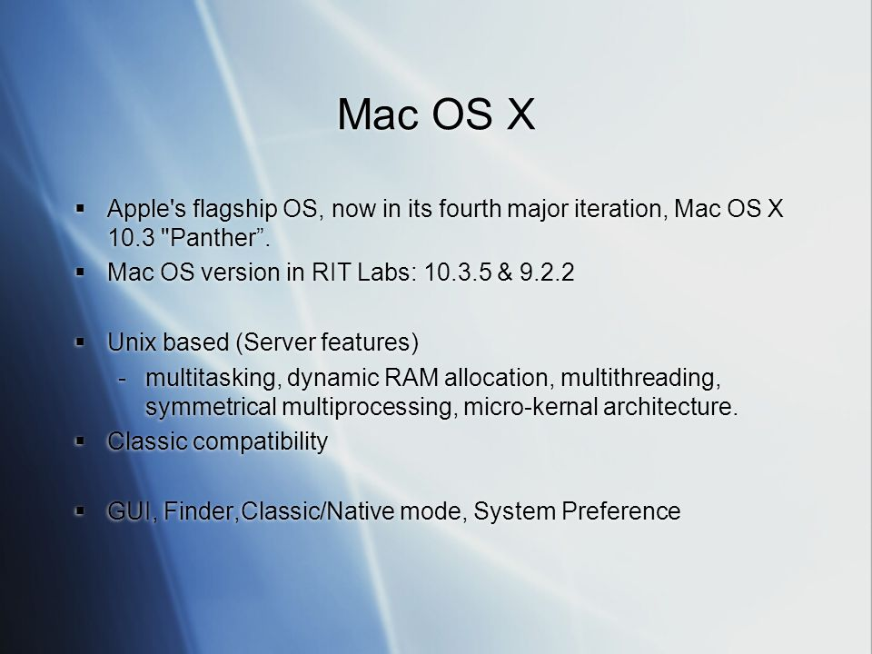  Apple s flagship OS, now in its fourth major iteration, Mac OS X 10.3 Panther .