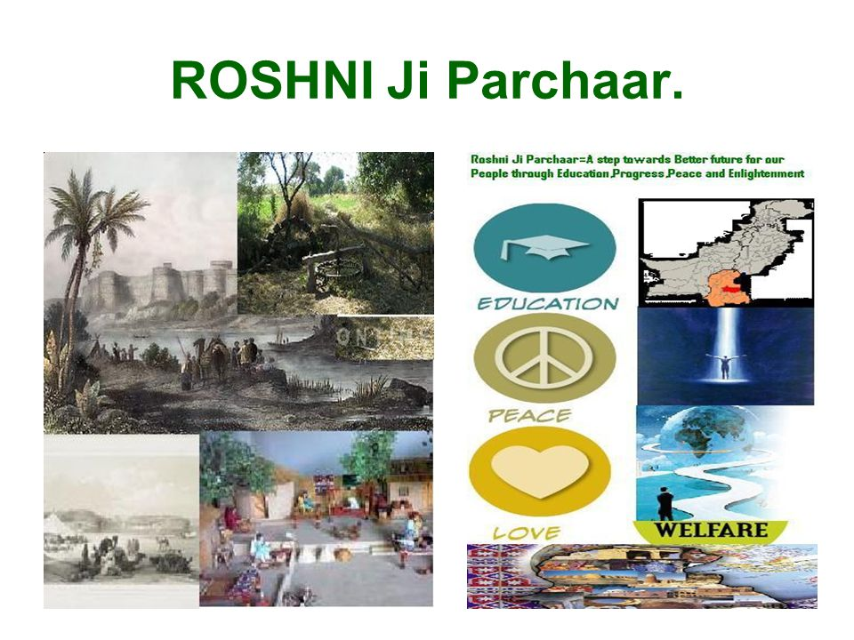 2 ROSHNI Ji Parchaar The Internet Based Workgroup for promotion of Education, Peace and Progress.