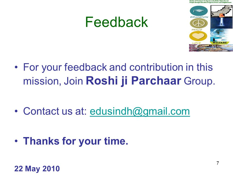 7 Feedback For your feedback and contribution in this mission, Join Roshi ji Parchaar Group.