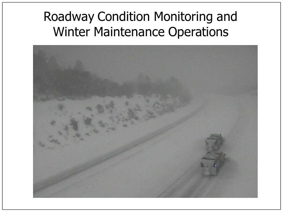 Roadway Condition Monitoring and Winter Maintenance Operations