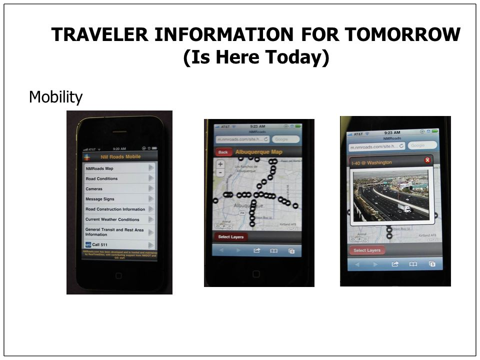 TRAVELER INFORMATION FOR TOMORROW (Is Here Today) Mobility