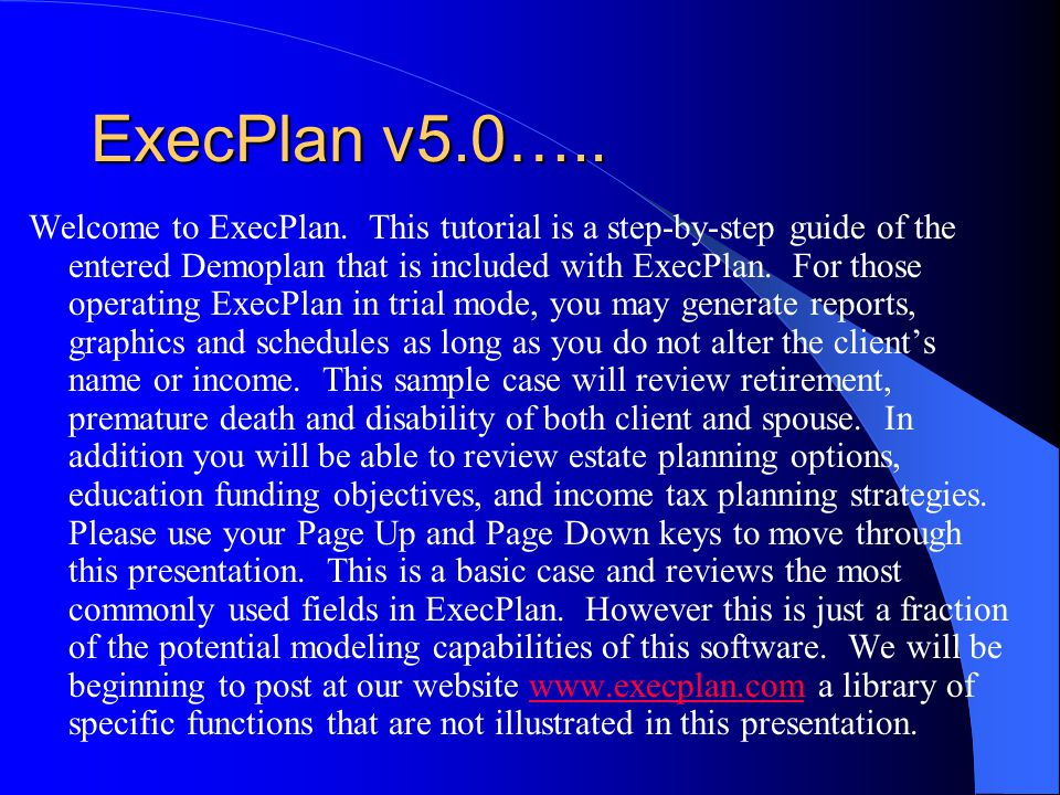ExecPlan v5.0….. Welcome to ExecPlan. This tutorial is a step-by-step guide of the entered Demoplan that is included with ExecPlan. For those operatin
