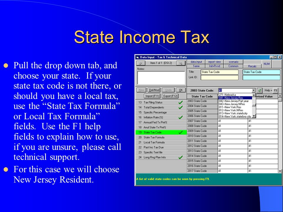 """State Income Tax Pull the drop down tab, and choose your state. If your state tax code is not there, or should you have a local tax, use the """"State Ta"""