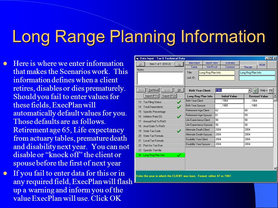 Long Range Planning Information Here is where we enter information that makes the Scenarios work.