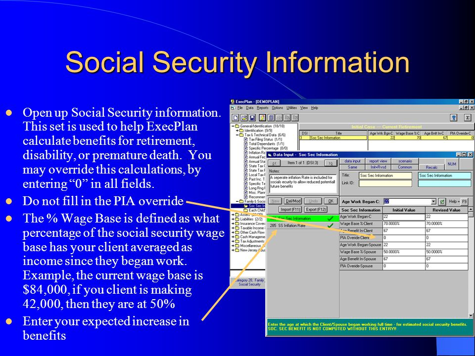Social Security Information Open up Social Security information. This set is used to help ExecPlan calculate benefits for retirement, disability, or p