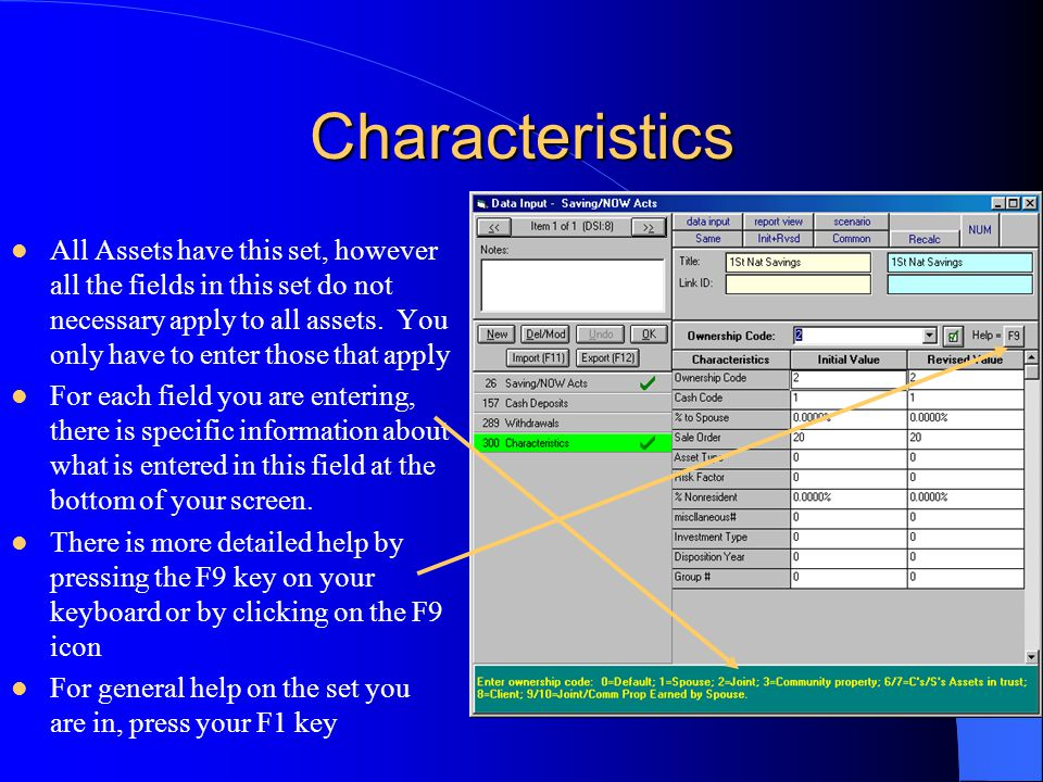 Characteristics All Assets have this set, however all the fields in this set do not necessary apply to all assets. You only have to enter those that a