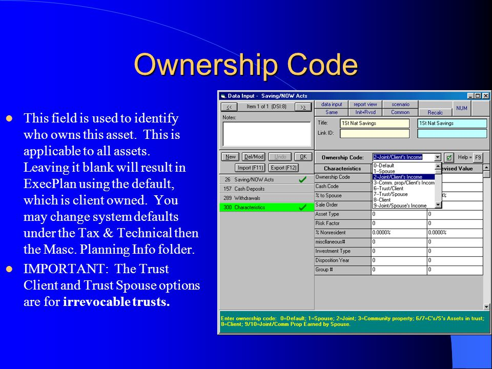 Ownership Code This field is used to identify who owns this asset. This is applicable to all assets. Leaving it blank will result in ExecPlan using th