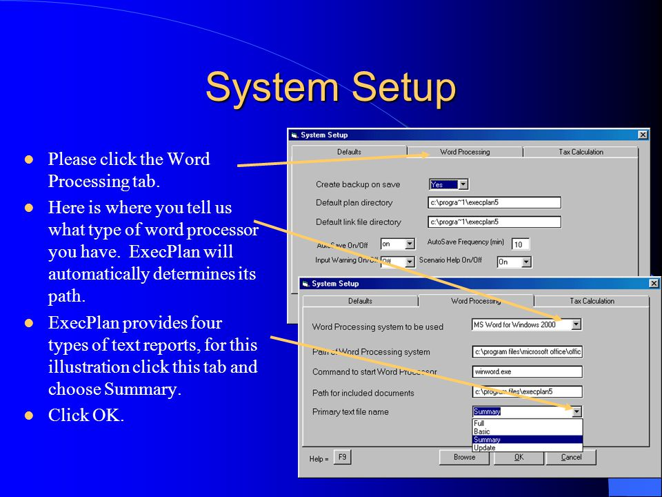System Setup Please click the Word Processing tab. Here is where you tell us what type of word processor you have. ExecPlan will automatically determi