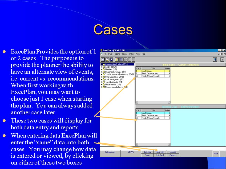 Cases ExecPlan Provides the option of 1 or 2 cases. The purpose is to provide the planner the ability to have an alternate view of events, i.e. curren