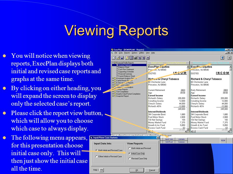 Viewing Reports You will notice when viewing reports, ExecPlan displays both initial and revised case reports and graphs at the same time. By clicking