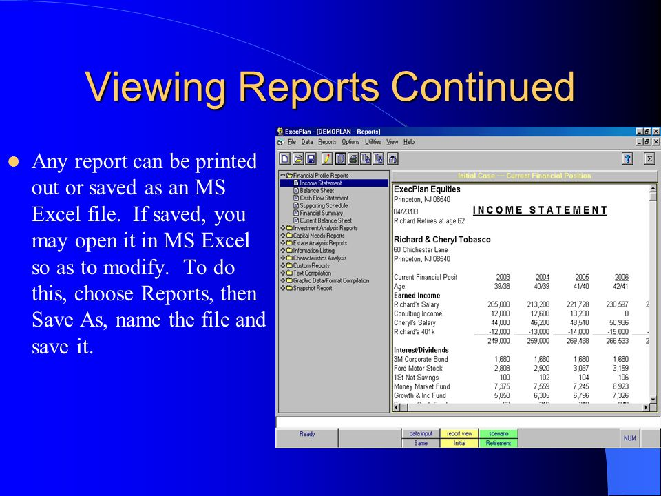 Viewing Reports Continued Any report can be printed out or saved as an MS Excel file. If saved, you may open it in MS Excel so as to modify. To do thi