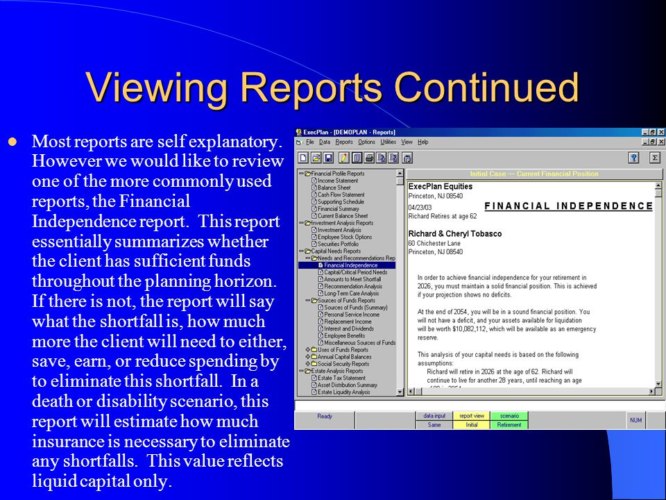 Viewing Reports Continued Most reports are self explanatory. However we would like to review one of the more commonly used reports, the Financial Inde