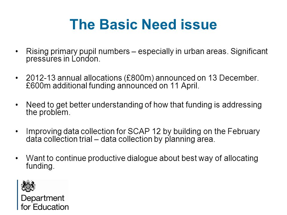 The Basic Need issue Rising primary pupil numbers – especially in urban areas.