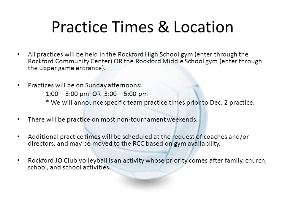 Practice Times & Location All practices will be held in the Rockford High School gym (enter through the Rockford Community Center) OR the Rockford Mid