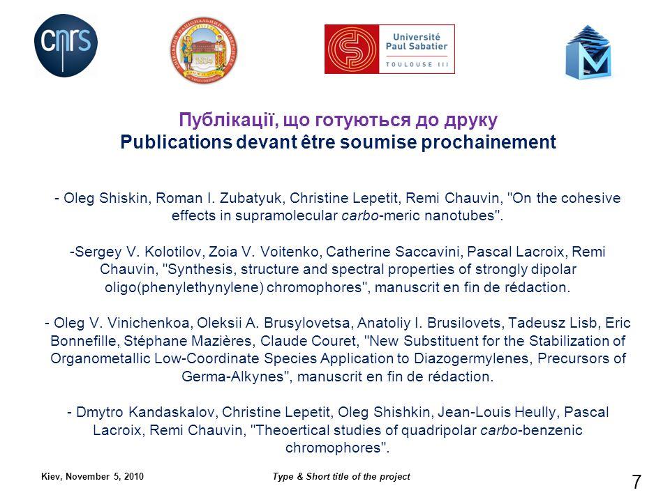 Тези конференцій Communications par affiche co-signées Kiev, November 5, 2010Type & Short title of the project 8 8ème Journée SFC de Chimie du Grand Sud-Ouest, 28 novembre 2008, Pau.